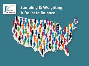 VeraQuest on Research, Part 1 – Sampling & Weighting: A Delicate Balance